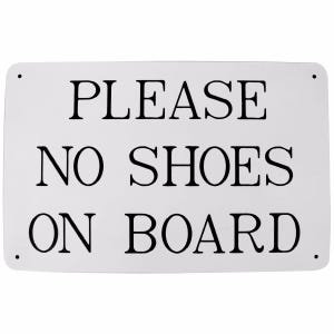 Please No Shoes King Starboard Sign